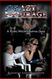 Crazy Courage, Samantha Light-Gallagher, 1468576062