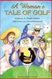 A Woman's Tale of Golf, Frances Paulo Huber and Frank Lee, 1482716062