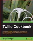 Twilio Cookbook, Roger Stringer, 1782166068