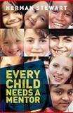 Every Child Needs a Mentor, Herman Stewart, 1908746068