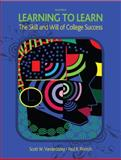 Learning to Learn : The Skill and Will of College Success, VanderStoep, Scott W. and Pintrich, Paul R., 0131586068