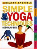 Simple Yoga Techniques, Bell, Rosamund, 073701606X