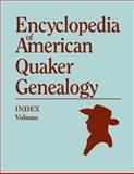 Index to Encyclopedia of American Quaker Genealogy, William Wade Hinshaw, 0806316063