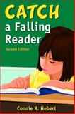 Catch a Falling Reader, Hebert, Connie R., 1412956064