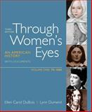 Through Women's Eyes - To 1900 Vol. 1 : An American History with Documents, DuBois, Ellen Carol and Dumenil, Lynn, 0312676069
