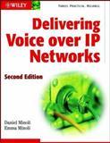 Delivering Voice over IP Networks, Minoli, Daniel and Minoli, Emma, 0471386065