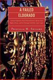 A Failed Eldorado, Priscilla M. Shilaro, 0761836063