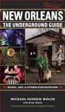 New Orleans : The Underground Guide, Welch, Michael Patrick, 080715606X