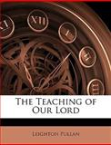 The Teaching of Our Lord, Leighton Pullan, 1143596064