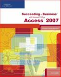 Succeeding in Business with Microsoft Office Access 2007 : A Problem-Solving Approach, Cable, Sandra and Flynn, Gerard, 1423906063