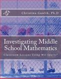 Investigating Middle School Mathematics, Christina Gawlik, 1466406062