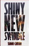 Shiny New Swindle, Simon Cantan, 1492836060
