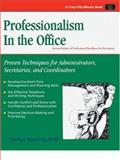 Professionalism in the Office : Proven Techniques for Administrators, Secretaries and Coordinators, Manning, Manning, 1560526068