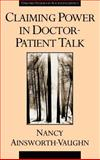 Claiming Power in Doctor-Patient Talk, Ainsworth-Vaughn, Nancy, 0195096061