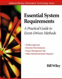 Essential System Requirements : A Practical Guide to Event-Driven Methodology, Bill Wiley, 0201616068