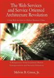 The Web Services and Service Oriented Architecture Revolution, Melvin Greer, 0595676065
