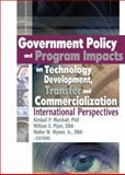 Government Policy and Program Impacts on Technology Development, Transfer, and Commercialization : International Perspective, Marshall, Kimball P. and Piper, William S., 0789026066