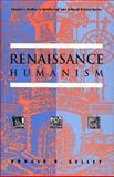 Renaissance Humanism, Kelley, Donald R., 0805786066