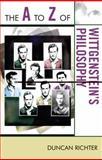 The A to Z of Wittgenstein's Philosophy, Duncan Richter, 081087606X