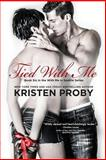 Tied with Me, Kristen Proby, 1496026063