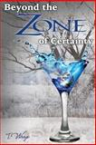 Beyond the Zone of Certainty, T.Wrage, 1497326060
