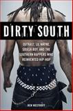 Dirty South, Ben Westhoff, 1569766061