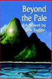 Beyond the Pale, Tuggle, Jim, 1591136067