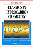 Classics in Hydrocarbon Chemistry : Syntheses, Concepts, Perspectives, Hopf, Henning, 3527296069