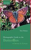 Photographic Guide to Butterflies of Britain and Europe, Tolman, Tom W., 0198506066