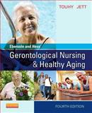 Ebersole and Hess' Gerontological Nursing and Healthy Aging, Touhy, Theris A. and Ebersole, Priscilla, 0323096069