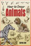 How to Draw Animals, Charles Liedl, 0486456064