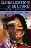 Globalization and Culture : Global Mélange, Nederveen Pieterse, Jan, 0742556069