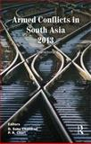 Armed Conflicts in South Asia 2013, , 1138796069