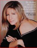 The Barbra Streisand Record and CD Collector's Guide 1962-2012, Paul Busa, 147812606X