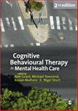 Cognitive Behavioural Therapy in Mental Health Care, Townend, Michael and Short, Nigel, 1847876064