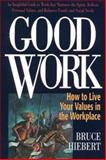 Good Work, Bruce Hiebert, 1896836062
