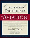 Illustrated Dictionary of Aviation, Kumar, Bharat and DeRemer, Dale, 0071396063