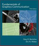 Fundamentals of Graphics Communication, Bertoline, Gary Robert and Wiebe, Eric N., 0073136069