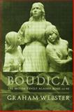 Boudica : The British Revolt Against Rome AD 60, Webster, Graham, 0415226066