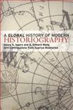 A Global History of Modern Historiography, Iggers, Georg G. and Wang, Q. Edward, 0582096065