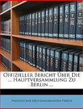 Offizieller Bericht Ãœber Die Hauptversammlung Zu Berlin, Preussischer Medizinalbeamten-Verein, 1147696063