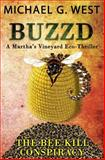 BUZZD - the Bee Kill Conspiracy, Michael West, 1500716065
