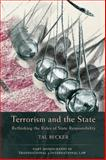 Terrorism and the State:Rethinking the Rules of State Responsibility : Reflections on the Principles of Attribution and Causation in International Law after 9/11, Becker, Tal, 1841136069