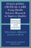 Evaluating Critical Care : Using Health Services Research to Improve Quality, , 354042606X