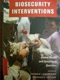 Biosecurity Interventions : Global Health and Security in Question, Lakoff, Andrew, 023114606X