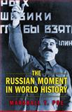 The Russian Moment in World History, Poe, Marshall T., 0691126062