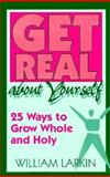 Get Real about Yourself, William Larkin, 0896226069