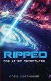 Ripped and Other Adventures, Angie Lofthouse, 1492106062