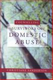 Counselling Survivors of Domestic Abuse, Sanderson, Christiane, 184310606X