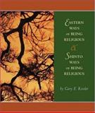 Eastern Ways of Being Religious with Shinto Ways and PowerWeb : World Religions, Kessler, Gary E., 007304606X